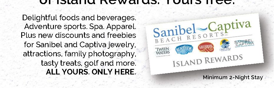 250 more reasons to stay with Sanibel Captiva Beach Resorts — our new $250 value Island Rewards.